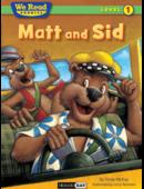Matt and Sid