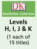 DK Readers – Levels H, I, J & K (1 each of 15 titles)