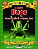 About Bugs • Acerca de los Insectos