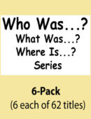 Who Was...? What Was? Where Is?- 6-PACK - (6 each of 62 titles)