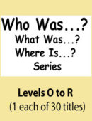 Who Was...? What Was? Where Is? - Levels O to R - Paperback Set (30 titles)