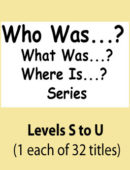 Who Was...? What Was? Where Is? - Levels S to U - Paperback Set (32 titles)