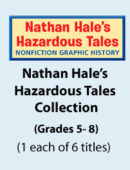 Nathan Hale's Hazardous Tales Graphic History Collection (6 titles)