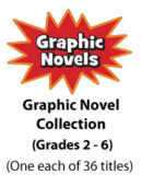 Graphic Novel Collection - Gr. 2-6 (36 titles)