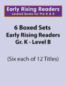Boxed Sets of Early Rising Readers-Grade K (6 sets of 12 titles each)